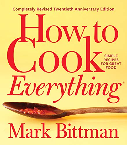 How to Cook Everything—Completely Revised Twentieth Anniversary Edition: Simple Recipes for Great Food (English Edition)