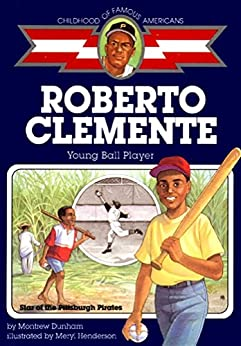 Roberto Clemente: Young Ball Player (Childhood of Famous Americans) by [Dunham, Montrew]