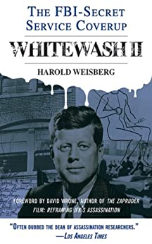 Whitewash II: The FBI-Secret Service Cover-Up by [Weisberg, Harold]