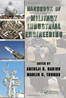 Handbook of Military Industrial Engineering (Systems Innovation Book Series)