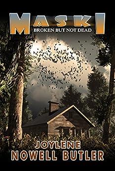 Maski: Broken But Not Dead by [Nowell Butler, Joylene]