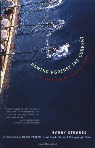 Download Rowing Against the Current: On Learning to Scull at Forty (New York) 0684863308