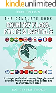 The Complete Book of Country Flags, Facts and Capitals: A colorful guide of all country flags, facts and capitals of the world including photos and country location maps. (English Edition)