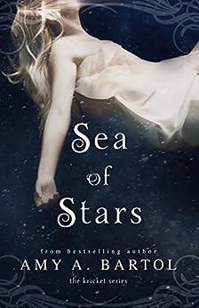 Sea of Stars (Kricket Book 2) by [Bartol, Amy A.]