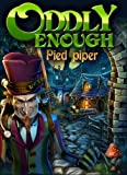 Oddly Enough: Pied Piper [Download]