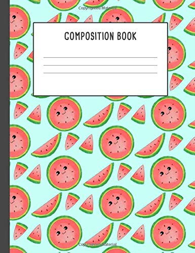 Composition Book: Cute Watermelon, 200 pages College ruled, Back to School (7.44 x 9.69)