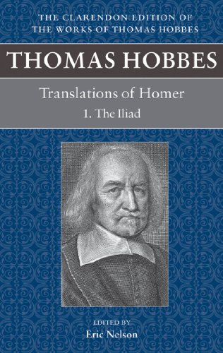 Thomas Hobbes: Translations of Homer: The Iliad and the Odyssey (Clarendon Edition of the Works of Thomas Hobbes) (English Edition)