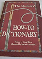Quilter's How to Dictionary
