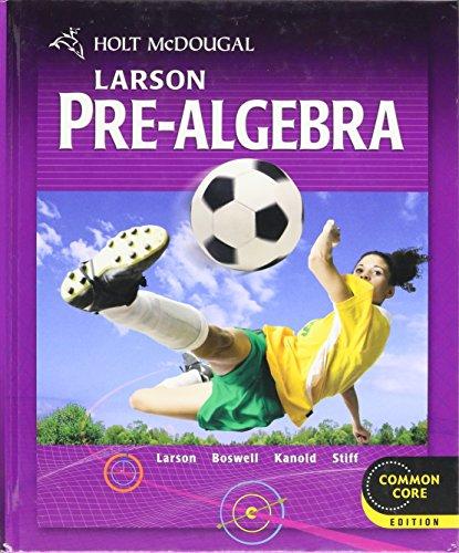 Download Larson Pre-Algebra: Common Core Edition (Holt McDougal Larson Pre-Algebra) 0547587775