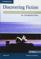 Discovering Fiction An Introduction Student's Book: A Reader of North American Short Stories by Judith Kay Rosemary Gelshenen(2012-12-14)