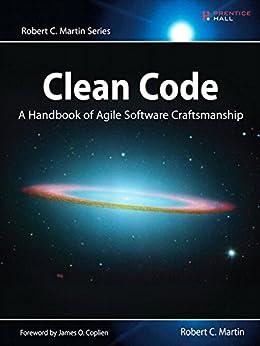 Clean Code: A Handbook of Agile Software Craftsmanship (Robert C. Martin Series) by [Martin, Robert C.]