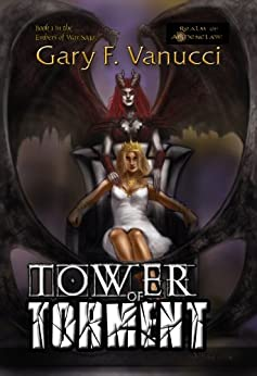 Tower of Torment: Epic Fantasy Series Book 4 (Realm of Ashenclaw) by [Vanucci, Gary F.]