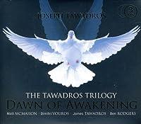 Tawadros Trilogy: Dawn of Awakening