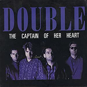 "The Captain Of Her Heart - Double 7"" 45"