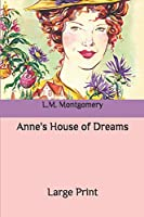 Anne's House of Dreams: Large Print