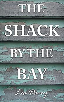 The Shack by the Bay by [Davey, Lea]