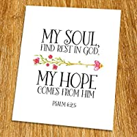 Psalm 62:5 My soul find rest in God Print (Unframed) Religious quote Watercolor Flower Scripture Print Bible Verse Print Christian Wall Art Nursery Print 8x10 TC-044 [並行輸入品]