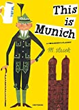This Is Munich: A Children's Classic (M. Sasek Serie) 画像