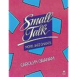 Small Talk: More Jazz Chants by Carolyn Graham (1986-07-31)