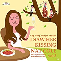 I Saw Her Kissing Nat Cole vol.5〜with Momoko Iijima〜