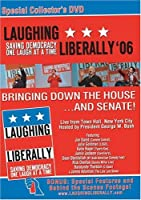 Laughing Liberally '06: Bringing Down the House.and Senate! [並行輸入品]