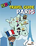 Kids' Travel Guide - Paris: The fun way to discover Paris-especially for kids (Kids' Travel Guide series) (Kids' Travel Guides Book 2) (English Edition) 画像