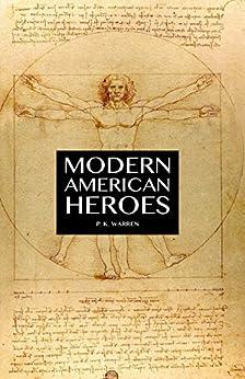 [Warren, P. K.]のModern American Heroes (English Edition)