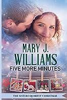 Five More Minutes (The Sisters Quartet Christmas)