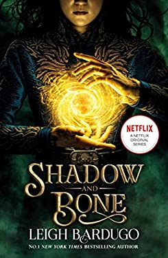 Shadow and Bone: Now a Netflix Original Series: Book 1 (THE GRISHA)