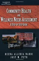 Community Health and Wellness Needs Assessment: A Step-By-Step Guide