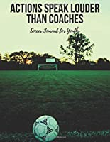 Soccer Journal for Youth: with Quotes - Motivational Composition Notebook, Inspirational Log Book, Cool Diary for Athletes - College Ruled Paper - Girls, Boys, Teens, Children