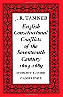 English Constitutional Conflicts of the Seventeenth Century: 1603-1689