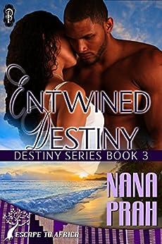 Entwined Destiny (Destiny African Romance #3) by [Prah, Nana]