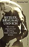 Hitler, Braunau und ich: Wie meine Urgroßmutter den Krieg hätte verhindern können (German Edition)