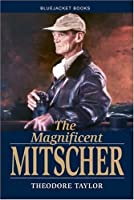 The Magnificent Mitscher (Bluejacket Books) by Theodore Taylor(2006-03)