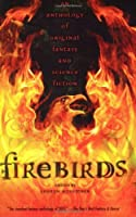 Firebirds: An Anthology of Original Fantasy and Science Fiction【洋書】 [並行輸入品]