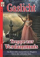 Gaslicht Nr. 4: Treppe zur Verdammnis / Im Bann des namenlosen Magiers / Wenn du willenlos bist...: Ein Kelter Books Mystikroman