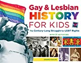 Gay & Lesbian History for Kids: The Century-Long Struggle for LGBT Rights, with 21 Activities (For Kids series) (English Edition)