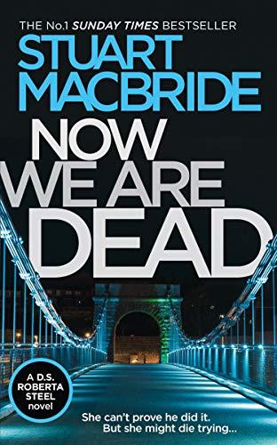 Now We Are Dead eBook: Stuart MacBride: Amazon com au: Kindle Store