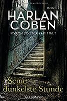 Seine dunkelste Stunde - Myron Bolitar ermittelt: Thriller