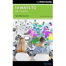 10 Ways to be Creative: Pocket Readers (English Edition)