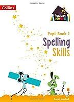 Spelling Skills Pupil Book 1 (Treasure House)