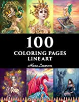 100  coloring pages. Line art.  Alena Lazareva: Coloring Book for Adults: Mermaids, Fairies, Unicorns, Fashion, Dragons, Ladies of nature and More! (100 coloring pages. Line art)