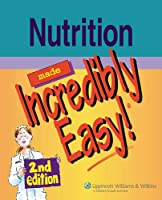 Nutrition Made Incredibly Easy! (Incredibly Easy! Series®)