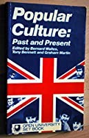 Popular Culture, Past and Present: A Reader (Open University Set Book)