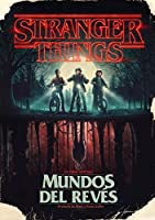 Stranger Things. Mundos al revés / Stranger Things: Worlds Turned Upside Down