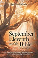 September Eleventh and the Bible: A veridic story of the event of September Eleventh of 2001 and its relationship with the Bible.