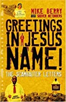 Greetings in Jesus Name!: The Scambaiter Letters