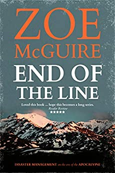 End of the Line: Disaster Management on the eve of the Apocalypse by [McGuire, Zoe, Petersen, Christoffer]