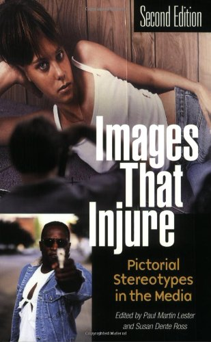 Download Images That Injure: Pictorial Stereotypes in the Media 027597846X